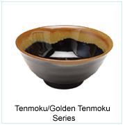 Tenmoku / Golden Tenmoku Series