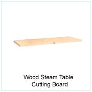 Wood Steam Table Cutting Board